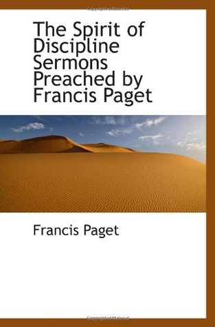 The Spirit of Discipline Sermons Preached  by  Francis Paget by Francis Paget
