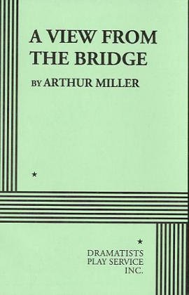 an analysis of a view from a bridge a play by arthur miller Arthur miller's a view from the bridge overview winner 2016 tony award for best revival of a play the young vic production of a view from the bridge.