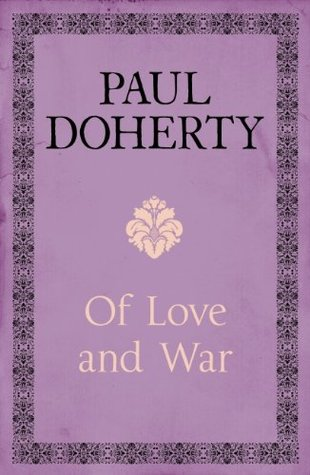 Of Love and War by Paul Doherty