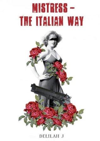 Mistress - The Italian way Delilah Jay