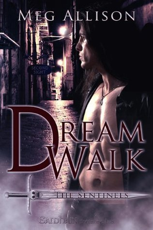 Dream Walk (The Sentinals, #1)  by  Meg Allison