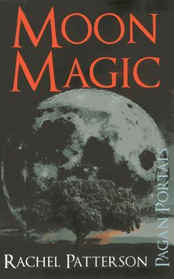 Pagan Portals - Moon Magic by Rachel Patterson
