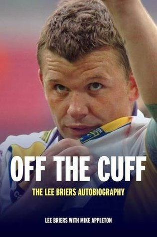 Off the Cuff: The Lee Briers Autobiography  by  Lee Briers