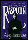 The Life and Times of Grigorii Rasputin