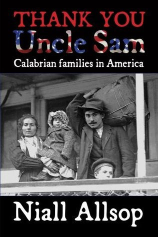Thank You Uncle Sam: Calabrian Families in America Niall Allsop