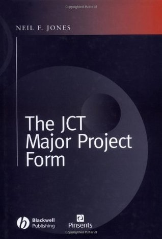 The JCT Major Project Form  by  Neil F. Jones