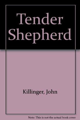 Tender Shepherd John Killinger