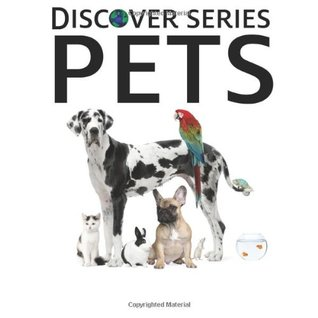 Pets: Discover Series Picture Book for Children  by  Xist Publishing