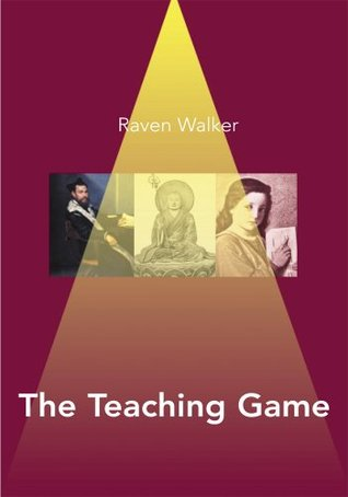 The Teaching Game  by  Raven Walker