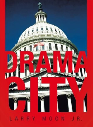 Drama City  by  Larry Moon Jr.