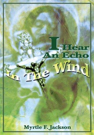 I Hear An Echo In The Wind Myrtle Jackson