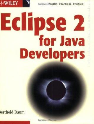Eclipse 2 for Java Developers Berthold Daum