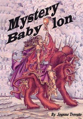Mystery Babylon  by  Jeanne Trovato