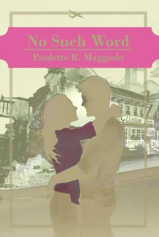 No Such Word  by  Paulette B. Maggiolo