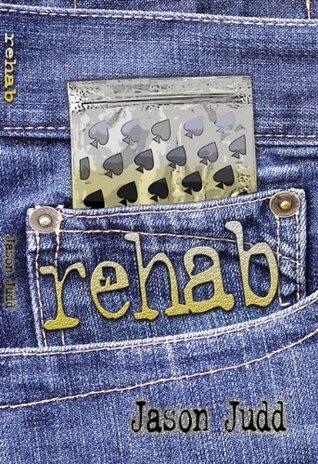 rehab  by  Jason Judd