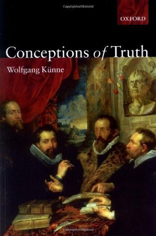 Conceptions of Truth Wolfgang Kxfcnne
