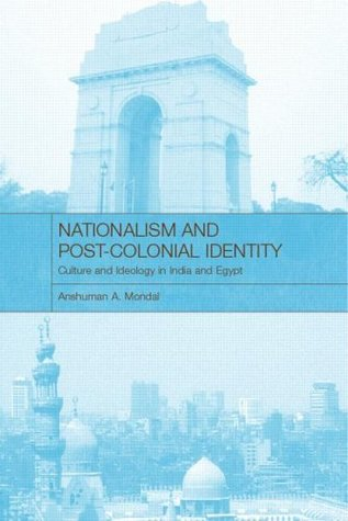 Nationalisms and Post-Colonial Identity Anshuman A. Mondal