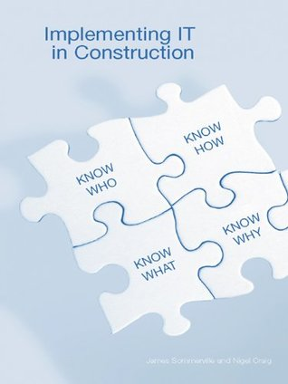 Implementing IT in Construction  by  James Sommerville