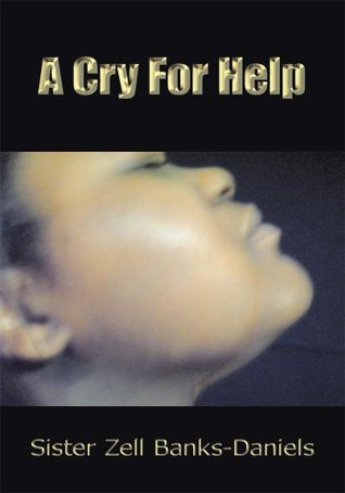 A Cry For Help Sister Zell Banks-Daniels