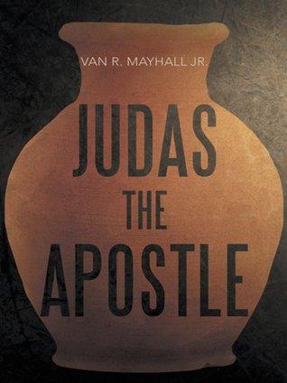 Judas the Apostle by Van Mayhall Jr.