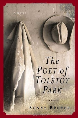 The Poet of Tolstoy Park: A Novel  by  Sonny Brewer
