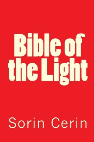 Bible of the Light  by  Sorin Cerin