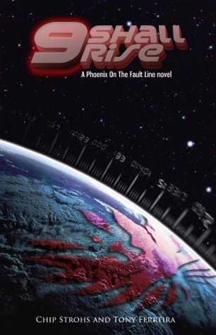 9 Shall Rise: A Phoenix on the Fault Line Novel  by  Chip Strohs