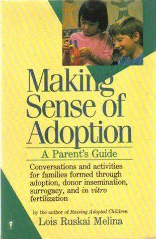 Making Sense of Adoption: A Parents Guide Lois Ruskai Melina