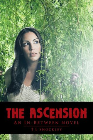 The Ascension : An In-Between novel T L Shockley