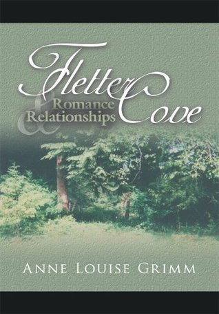 Fletter Cove: Romance and Relationships  by  Anne Louise Grimm