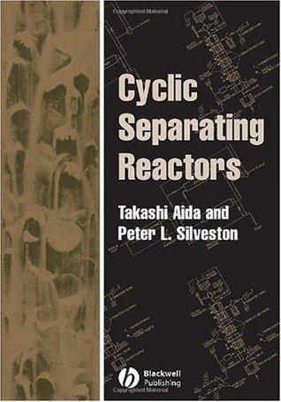 Cyclic Separating Reactors  by  Peter L. Silveston