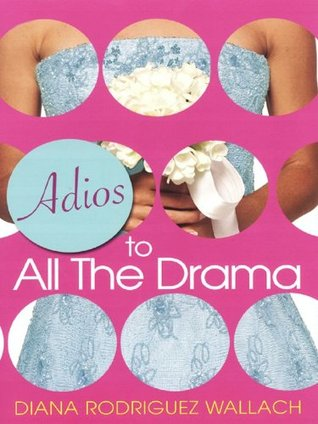 Adios To All The Drama (Amor and Summer Secrets, #3)  by  Diana Rodriguez Wallach