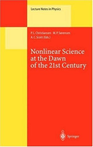 Nonlinear Science at the Dawn of the 21st Century (Lecture Notes in Physics)  by  P.L. Christiansen