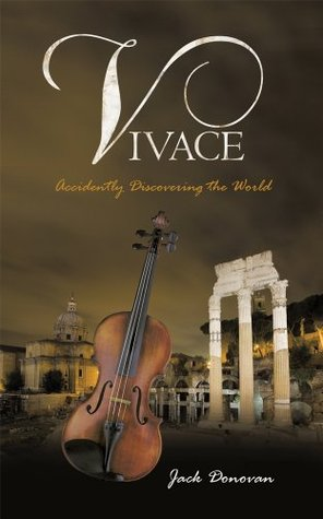 Vivace: Accidently Discovering the World Jack Donovan