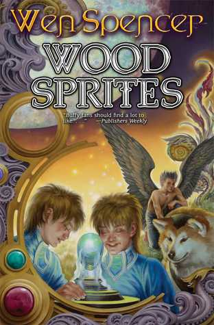 Wood Sprites - Wen Spencer epub download and pdf download