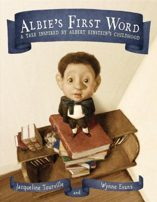 Albie's First Word by Jacqueline Tourville