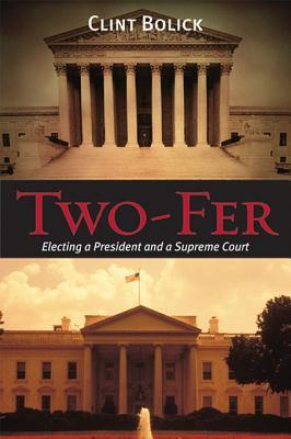 Two-Fer: Electing a President and a Supreme Court  by  Clint Bolick