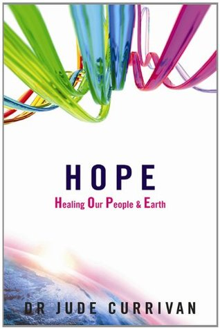 HOPE - Healing Our People & Earth Jude Currivan