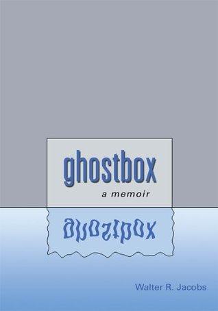 Ghostbox: A memoir  by  Walter Jacobs