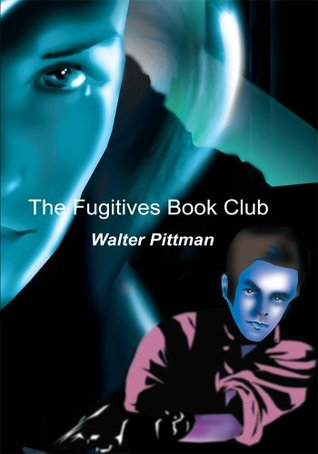 The Fugitives Book Club  by  Walter Pittman
