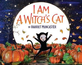 I Am a Witch's Cat - Harriet Muncaster