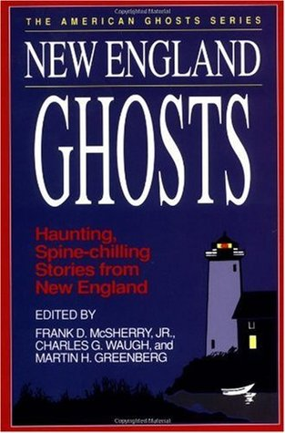 New England Ghosts  by  Frank D. McSherry Jr.