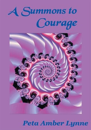 A Summons to Courage  by  Peta Lynne