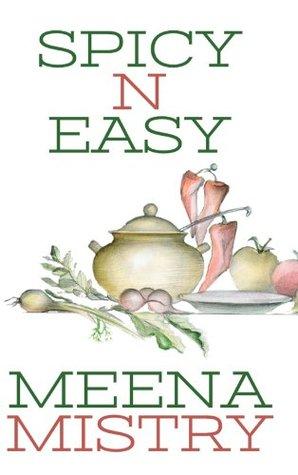 Spicy N Easy  by  Meena Mistry