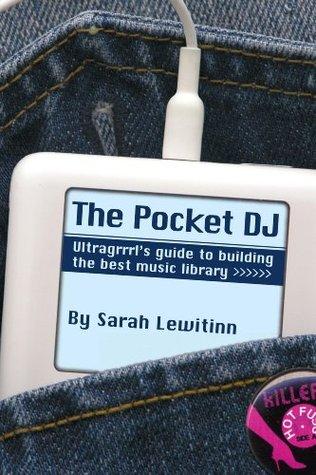Pocket DJ  by  Sarah Lewitinn