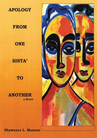 Apology From One Sista To Another: A Novel  by  Shywanee L. Manson