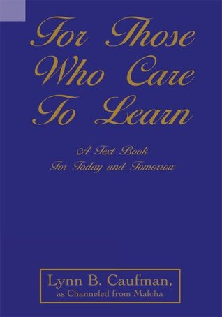 For Those Who Care To Learn: A Text Book For Today And Tomorrow Lynn B. Caufman