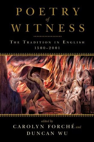 Poetry of Witness: The Tradition in English, 1500-2001  by  Carolyn Forchxe9
