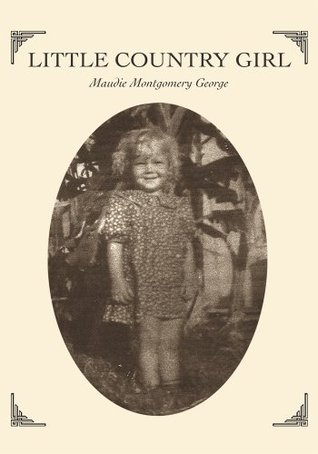 Little Country Girl  by  Maudie George