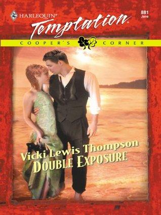 Double Exposure  (Coopers Corner  prequel 3) (Harlequin Temptation #881)  by  Vicki Lewis Thompson